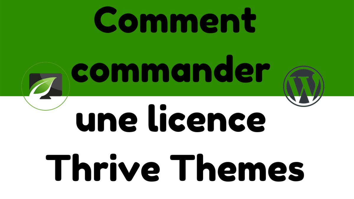 Comment Commander Une Licence Thrive Themes (1)