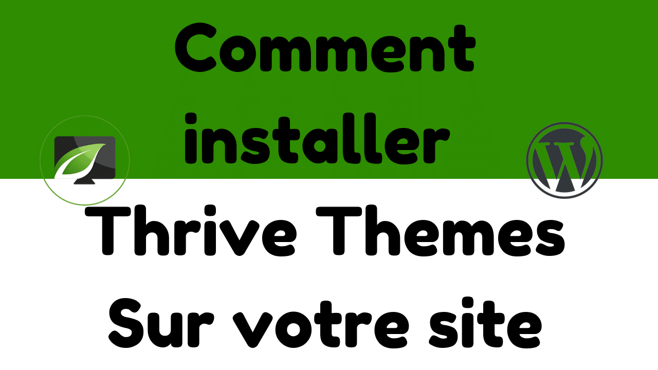 Comment Installer Thrive Themes