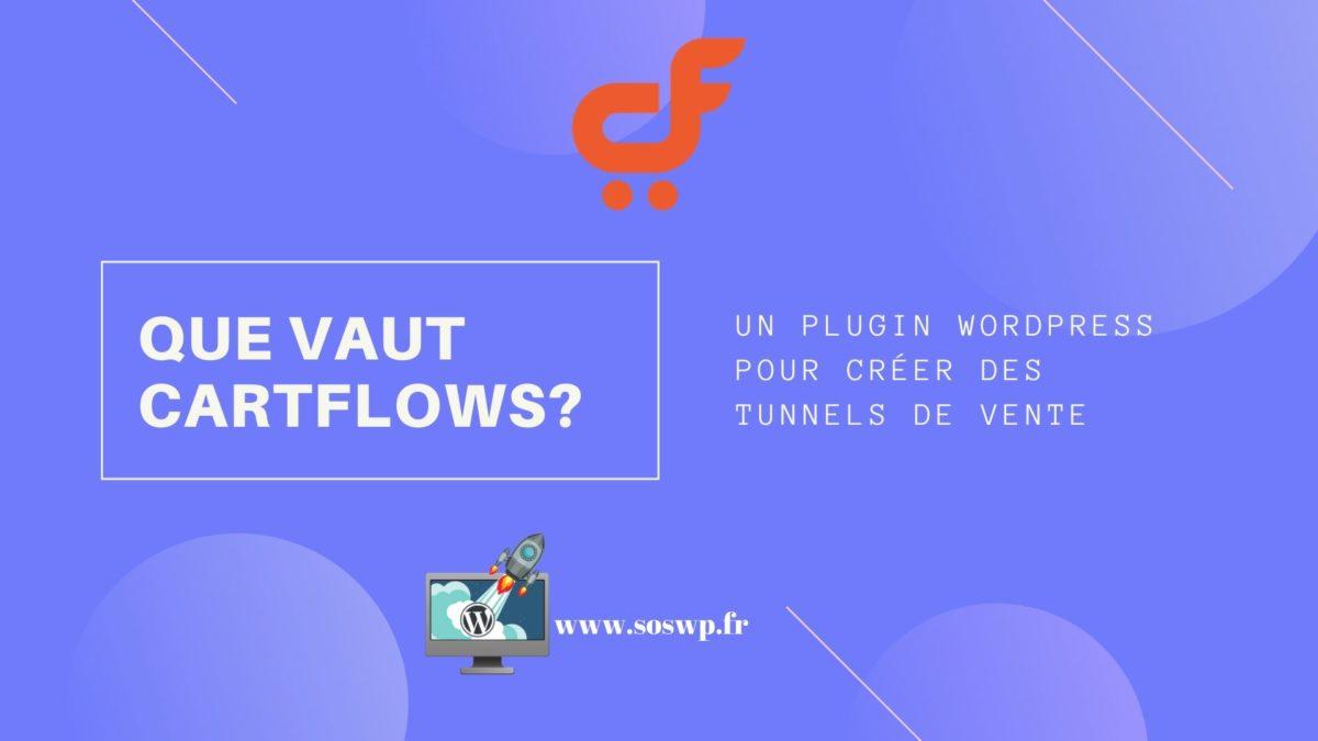 Que Vaut Cartflows ? plugin WordPress pour créer des tunnels de ventes