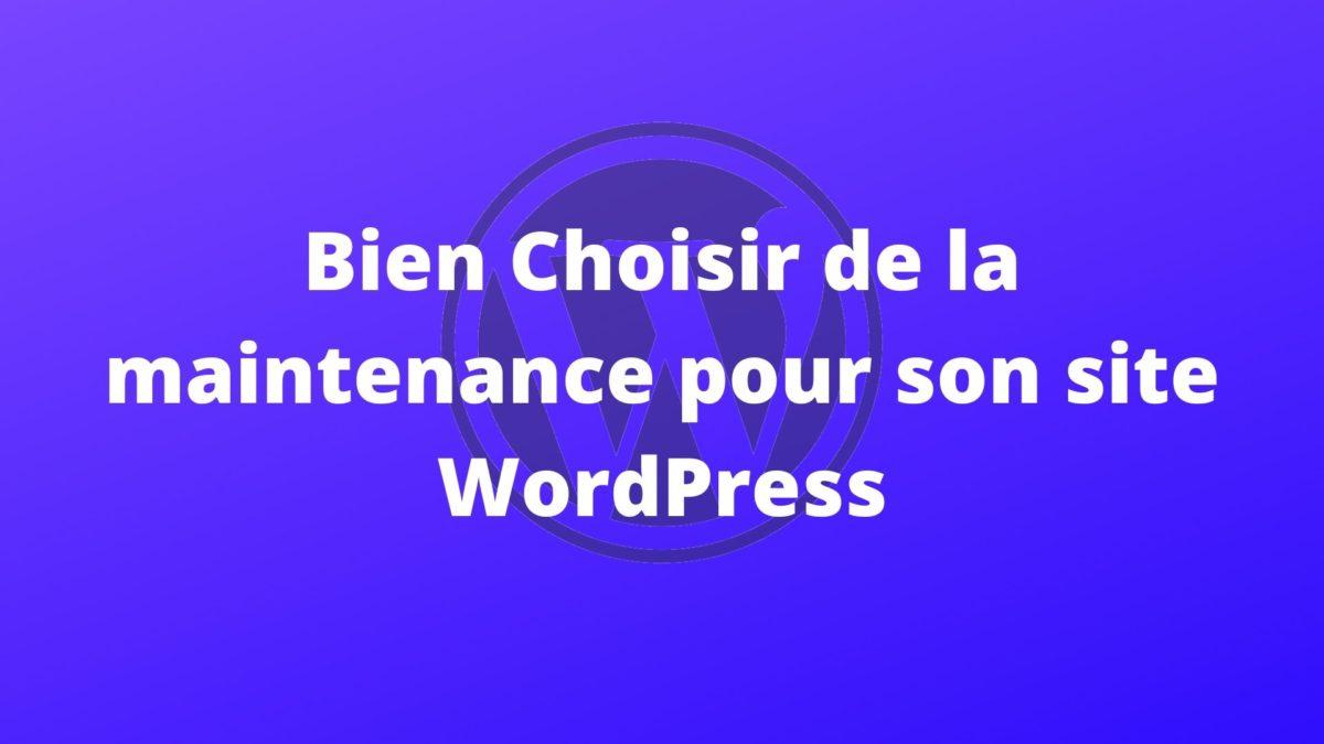 Bien Choisir la maintenance de son site Wordpress