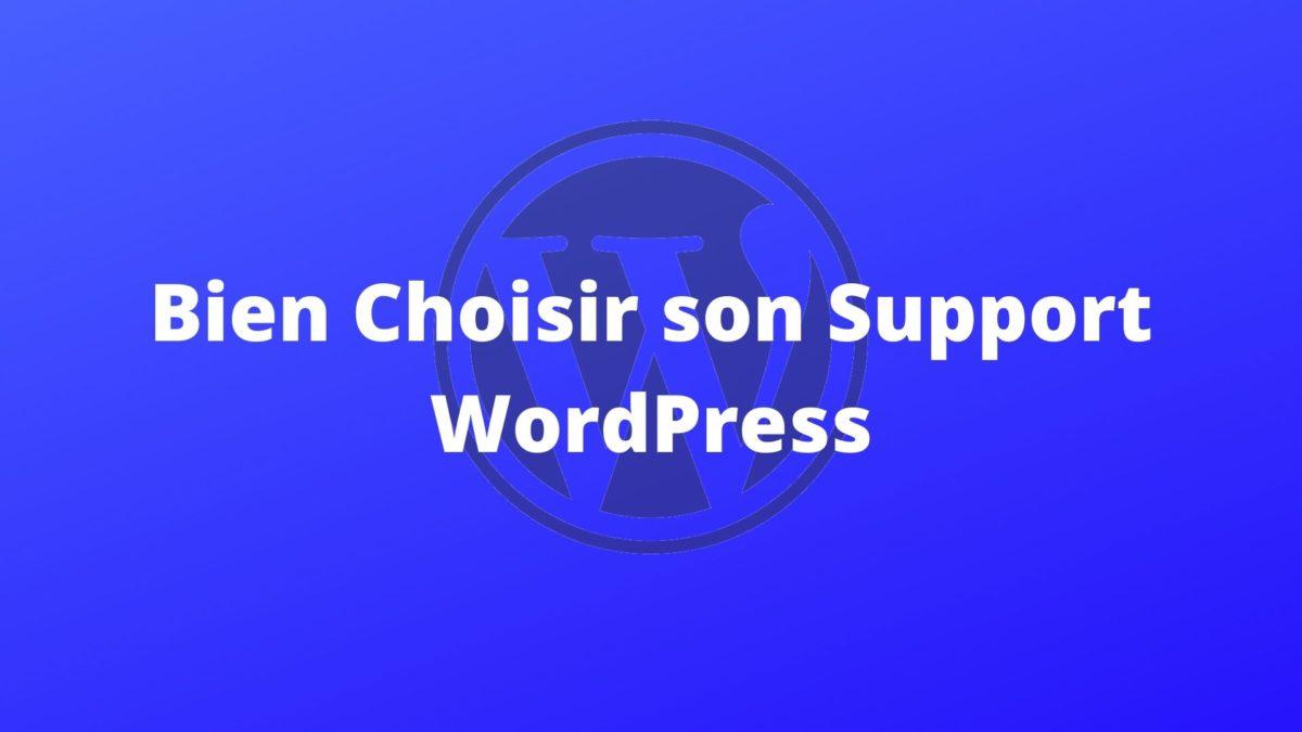 Bien Choisir Son Support Wordpress